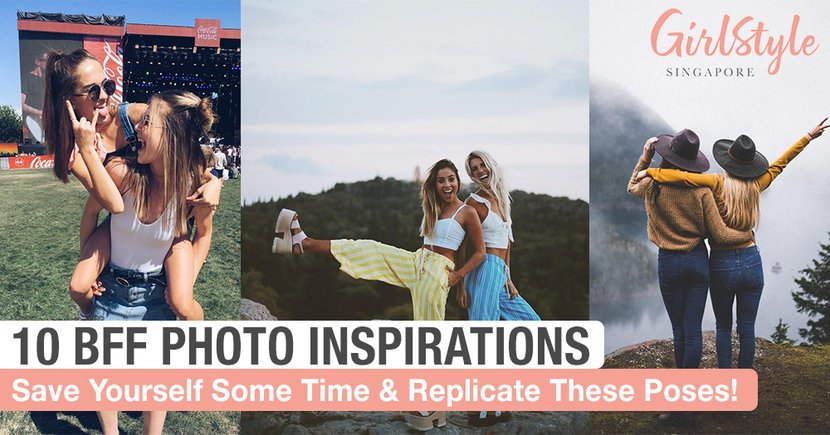 Save Yourself Some Time & Replicate These 10 Photo Inspirations With Your BFF When You Meet Up