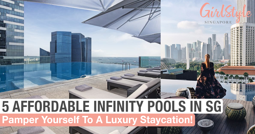 5 Infinity Pools In Singapore For A Staycation That Won't Break The Bank