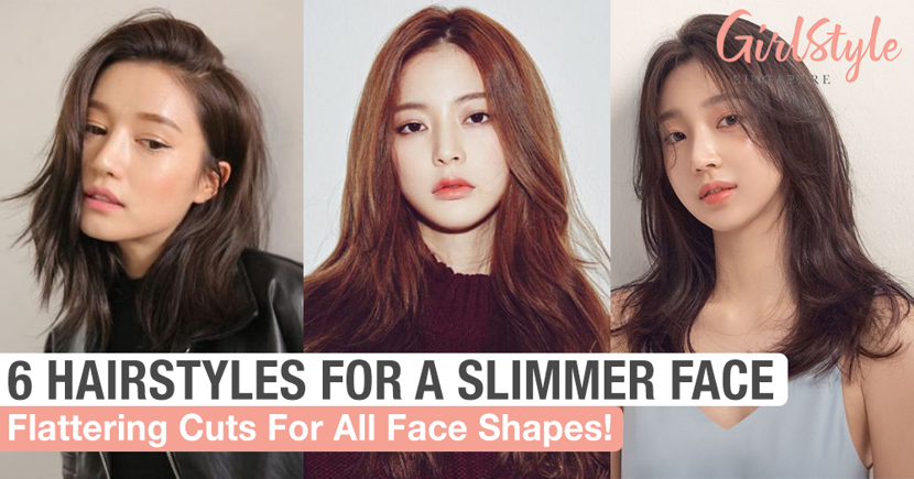 Hairstyles That Will Make Your Face Look Slimmer Girlstyle Singapore