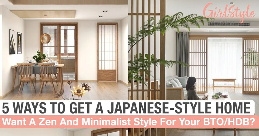 Ways To Get A Japanese Style Home That Is Minimalist And Zen Girlstyle Singapore