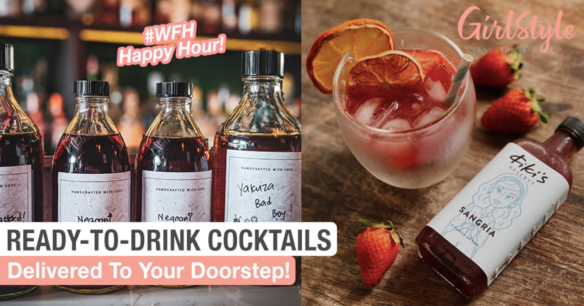 Ready-to-drink Cocktails Delivered To Your Doorstep, #WFH Happy Hour!
