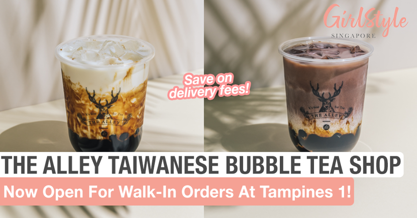 The Alley, Taiwanese Bubble Tea Shop, Now Open For Walk-In Orders At Tampines 1!