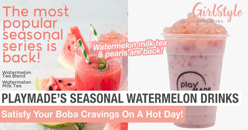 PlayMade's Popular Seasonal Drinks Watermelon Milk Tea & Watermelon Pearls Are Back For A Limited Period Only