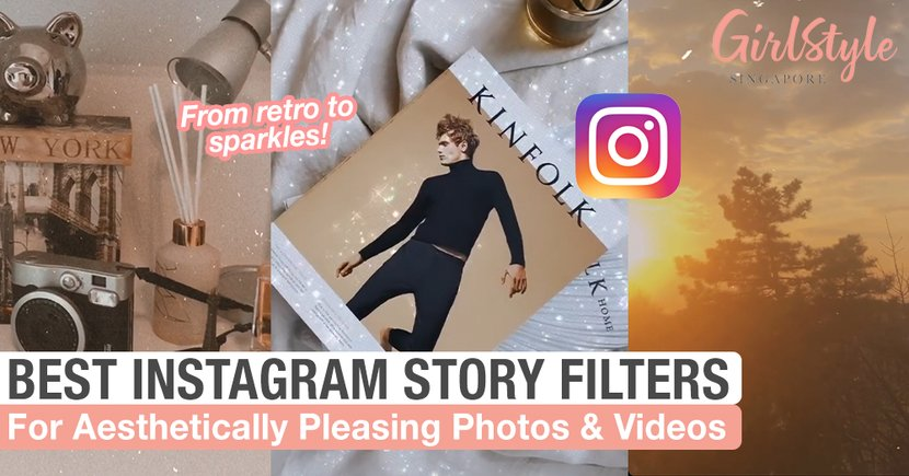 The Best Instagram Story Filters For Aesthetic Photos, Videos And Selfies