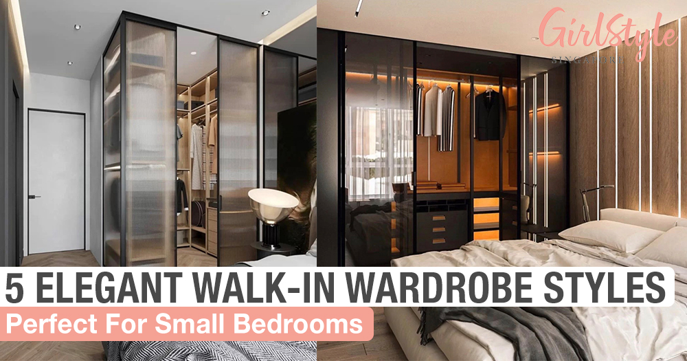 5 Elegant Walk In Wardrobe Styles For Small Hdb Bedrooms Girlstyle Singapore