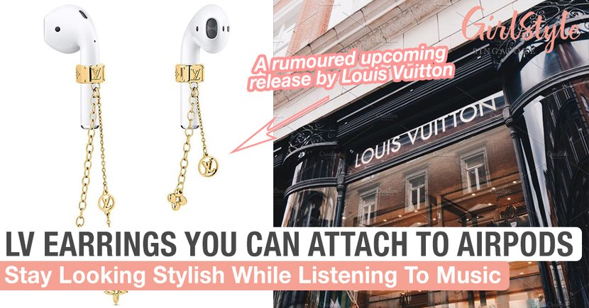 These Louis Vuitton Earrings You Can Attach To Your AirPods Let You Stay Stylish While Listening To Music