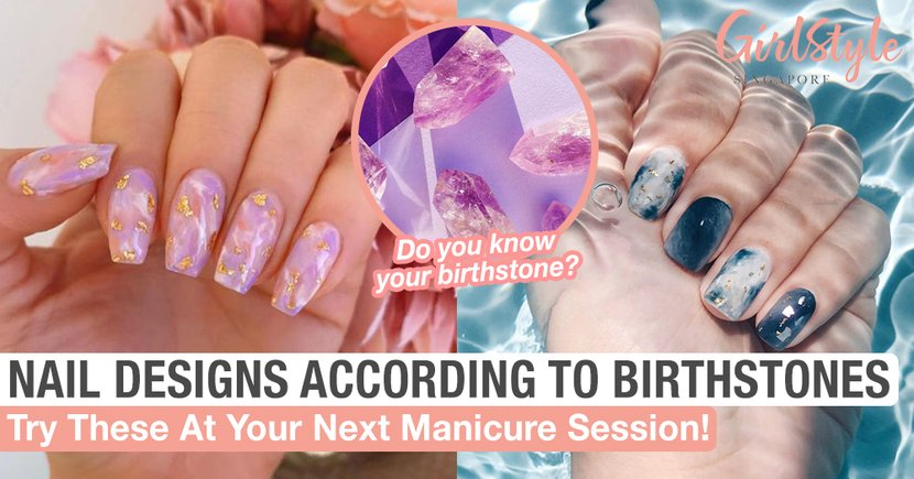 Nail Designs According To Your Birthstone To Try At Your Next Manicure Session