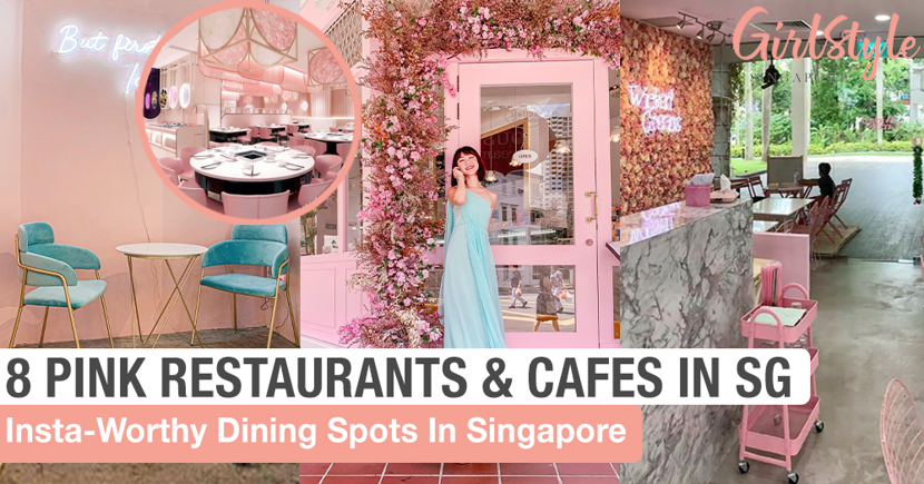 8 Insta-Worthy Pink Restaurants & Cafes In Singapore