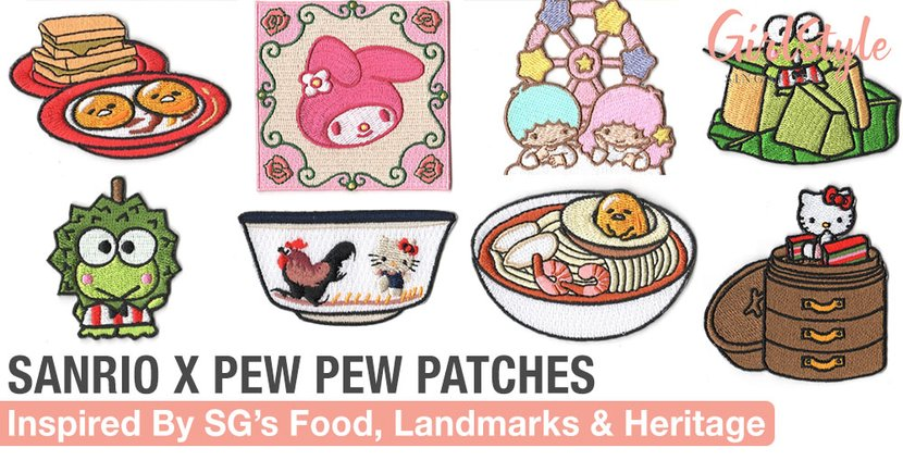 Sanrio x Pew Pew Patches: New Designs Inspired By Singapore's Food, Landmarks & Heritage