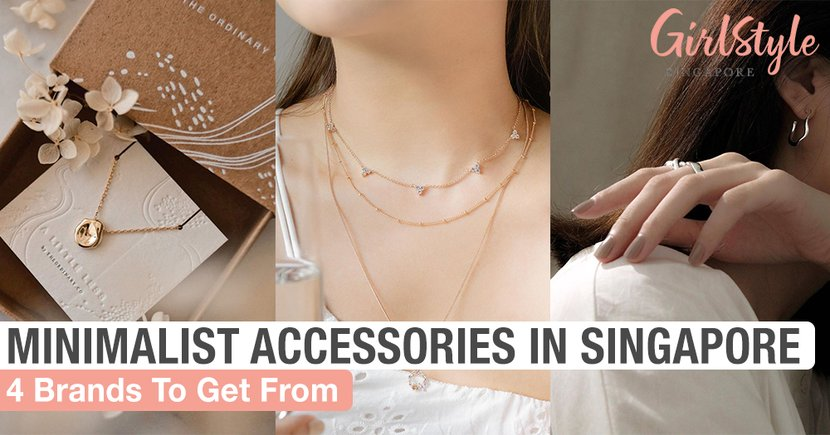 4 Brands In Singapore To Get Minimalist & Elegant Accessories From