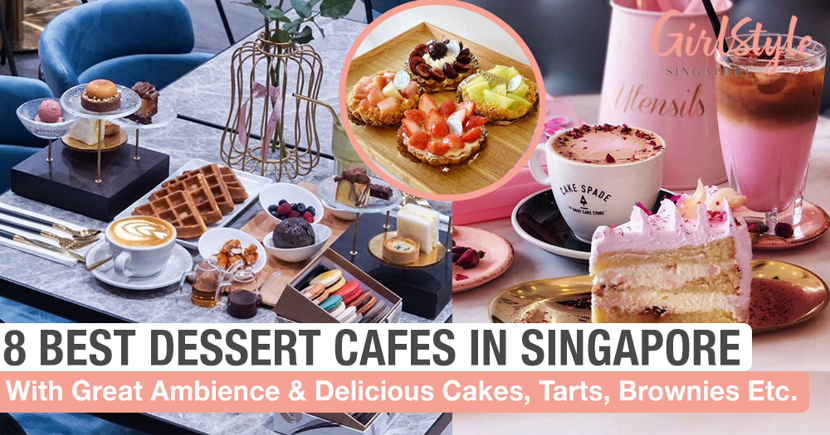Indulge Your Sweet Tooth At These 8 Best Cafes & Restaurants For Desserts In Singapore