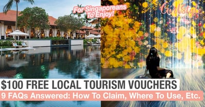 9 Things To Know About Your $100 SingapoRediscovers Vouchers: How To Redeem, Where To Use, Eligibility