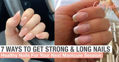 7 Ways To Make Your Nails Grow Stronger & Longer In Preparation For A Manicure Session