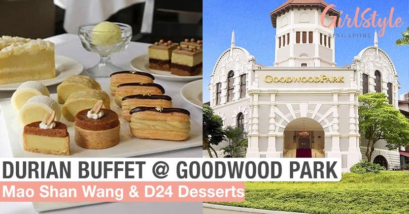Goodwood Park Hotel's Durian Dessert Buffet Is Back With More Mao Shan Wang & D24 Treats