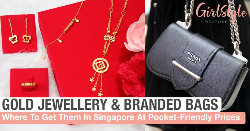 Where To Get New Gold Jewellery & Pre-Loved Branded Bags At Pocket-Friendly Prices In Singapore