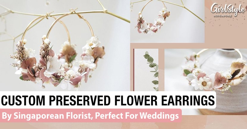 This Florist In Singapore Makes Custom Preserved Floral Earrings That Are Perfect For Weddings